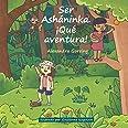Ser Ashaninka. iQue aventura! (Spanish Edition)