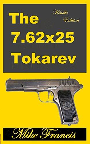 The 7.62x25 Tokarev: A Classic Russian Design, and a Classic Cartridge ()