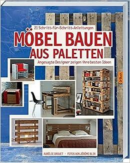 Möbel bauen aus Paletten: Angesagte Designer zeigen ihre besten ...