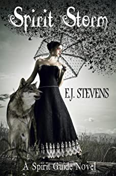 Spirit Storm (Spirit Guide Book 2) by [Stevens, E.J.]