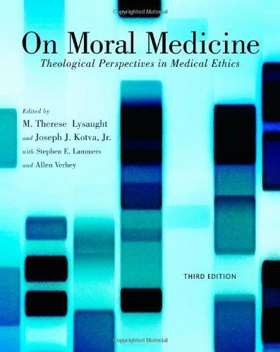 On Moral Medicine: Theological Perspectives on Medical Ethics 3rd (third) Edition published by Wm. B. Eerdmans Publishing Company (Moral Medicine)