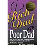 Rich Dad, Poor Dad: What the Rich Teach Their Kids About Money–That the Poor and Middle Class Do No