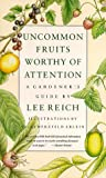 Uncommon Fruits Worthy of Attention, Lee Reich, 0201608200