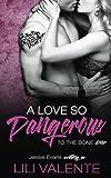 A Love So Dangerous (To The Bone) (Volume 1)