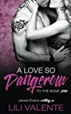 img - for A Love So Dangerous (To The Bone) (Volume 1) book / textbook / text book