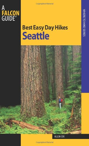 Best Easy Day Hikes Seattle (Best Easy Day Hikes Series) pdf epub