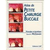 Atlas Petite Chirurgie Buccale.principes et Pratique