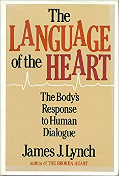 Language Of The Heart: Body's Response To Human Dialogue por James J. Lynch epub