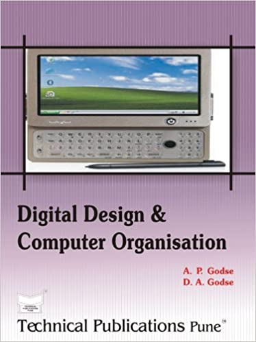 Digital Design Computer Organisation Godse Mrs Deepali A Godse Mr Atul P 9788184312454 Amazon Com Books