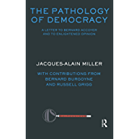 The Pathology of Democracy: A Letter to Bernard Accoyer and to Enlightened Opinion - JLS Supplement (Ex-tensions) (Psychology, Psychoanalysis & Psychotherapy)