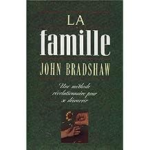 La Famille - une methode revolutionnaire pour se decouvrir