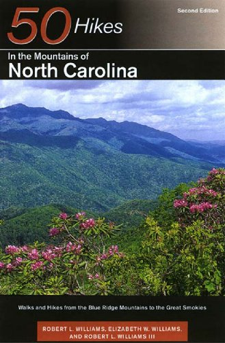 50 Hikes in the Mountains of North Carolina: Walks and Hikes from the Blue Ridge Mountains to the Great Smokies, Second Edition (Best Hikes In The Smokies)