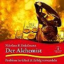 Der Alchemist: Probleme in Glück und Erfolg verwandeln Hörbuch von Nikolaus B. Enkelmann Gesprochen von: Nikolaus B. Enkelmann