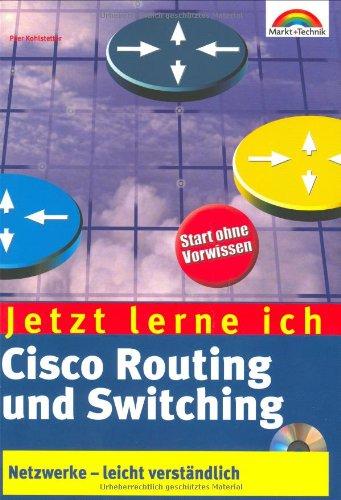 Jetzt lerne ich Cisco Routing und Switching Netzwerke - leicht verständlich