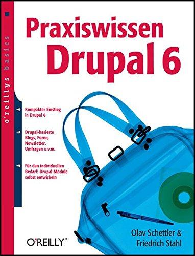 Praxiswissen Drupal 6 Taschenbuch – 1. Oktober 2008 Friedrich Stahl Olav Schettler 3897214857 Anwendungs-Software