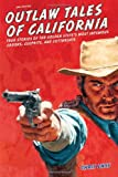 Outlaw Tales of California, 2nd, Chris Enss, 0762772344