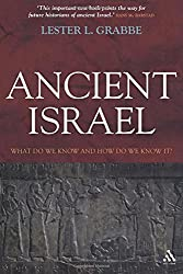 Ancient Israel: What Do We Know and How Do We Know It (T&T Clark)