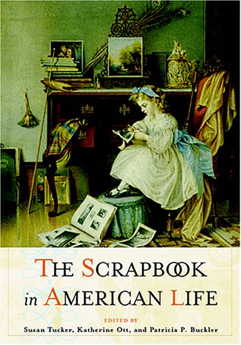 The Scrapbook in American Life by Temple University Press