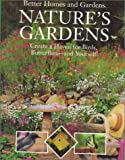 Nature's Gardens, Better Homes and Gardens Editors, 0696025884