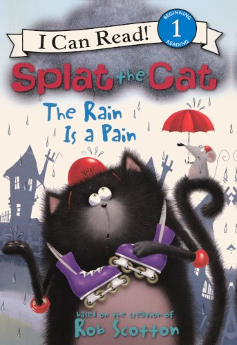 The Rain Is A Pain (Turtleback School & Library Binding Edition) (Splat the Cat: I Can Read!, Level 1) PDF