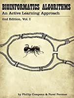 Bioinformatics Algorithms: an Active Learning Approach, Vol. 1 (2nd edition) Front Cover