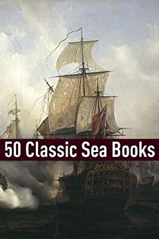 50 Classic Sea Stories by [Various]