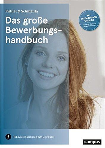Das große Bewerbungshandbuch Broschiert – 9. März 2017 Christian Püttjer Uwe Schnierda Campus Verlag 359350734X