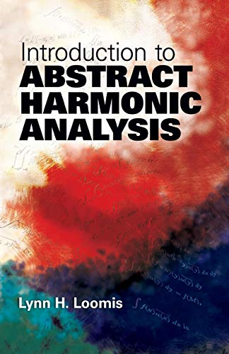 Introduction to Abstract Harmonic Analysis (Dover Books on Mathematics) by Lynn H. Loomis (2011) Paperback