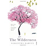 The Wilderness by Harvey, Samantha (2010) Paperback