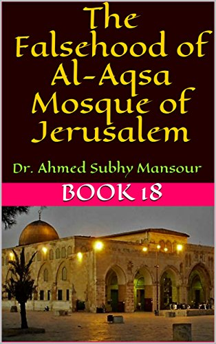 - The Falsehood of Al-Aqsa Mosque of Jerusalem: Dr. Ahmed Subhy Mansour (Books of Dr. Ahmed Subhy Mansour Book 18)