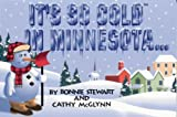 It's So Cold in Minnesota..., Bonnie Stewart and Cathy McGlynn, 0911493182
