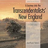 A Journey into the Transcendentalists' New England (ArtPlace series)