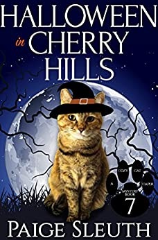 Halloween in Cherry Hills (Cozy Cat Caper Mystery Book 7) by [Sleuth, Paige]