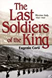 The Last Soldiers of the King, Eugenio Corti, 0826214916