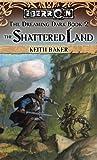 The Shattered Land (Dreaming Dark)