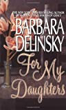 For My Daughters, Barbara Delinsky, 0061092800