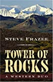 Tower of Rocks, Steve Frazee, 1594140057