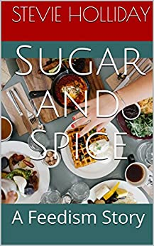 Sugar Spice Feedism Stevie Holliday ebook product image