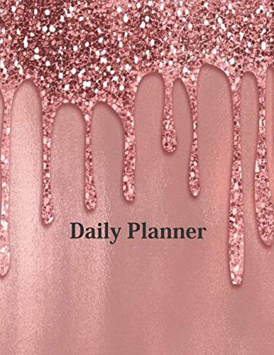 Daily Planner: Custom Design Pretty Pink Glitters 2020 Planner Dated Journal Notebook Organizer Gift | Daily Weekly Monthly Annual Activities Calendars Notes To Do Lists | 130 Pages White Paper