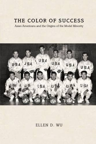 The Color of Success: Asian Americans and the Origins of the Model Minority (Politics and Society in Modern America) (Asian Models compare prices)