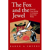 The Fox and the Jewel: Shared and Private Meanings in Contemporary Japanese Inari Worship