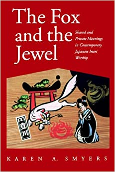 Book's Cover of The Fox and the Jewel: Shared and Private Meanings in Contemporary Japanese Inari Workship (Inglés) Tapa blanda – Ilustrado, 1 diciembre 1998