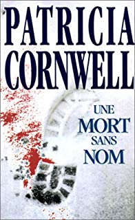 [Kay Scarpetta] : Une mort sans nom, Cornwell, Patricia