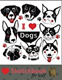 img - for Sketch Book For Kids: Practice How To Draw Workbook, 8.5 x 11 Large Blank Pages For Sketching: Classroom Edition Sketchbook For Kids, Journal And Sketch Pad For Drawing, Cute Hand Drawn I Love Dogs. book / textbook / text book