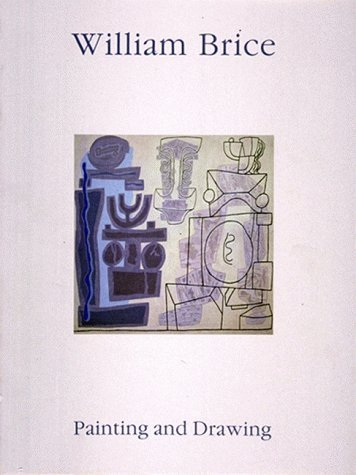 William Brice : a selection of painting and drawing, 1947-1986 by William Brice (2001-12-01) ebook