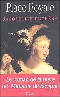Place royale : le roman d'une mère, Duchêne, Jacqueline