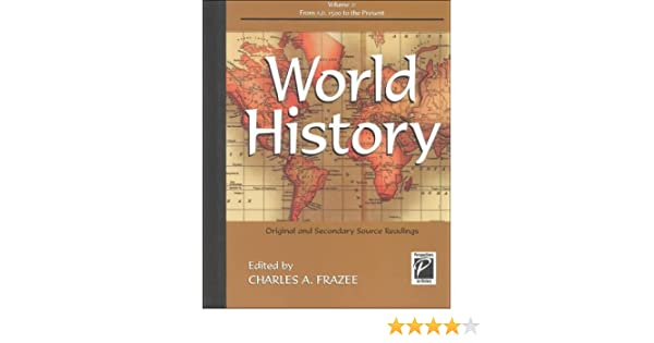 World history original and secondary source readings from a d world history original and secondary source readings from a d 1500 to the present perspectives on history charles a frazee 9781565109872 gumiabroncs Images