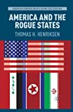 America and the Rogue States (American Foreign Policy in the 21st Century)