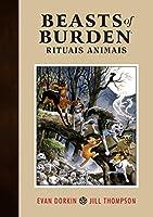 Beasts of Burden. Rituais Animais - Volume 1