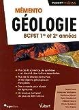 Mémento Géologie BCPST 1re et 2e années : Notions-clés - Schémas de synthèse - Études de roches et de régions